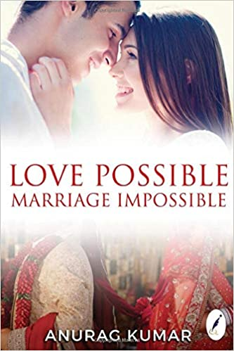 Love Possible Marriage Impossible - A book published by InkQuills Publishing House