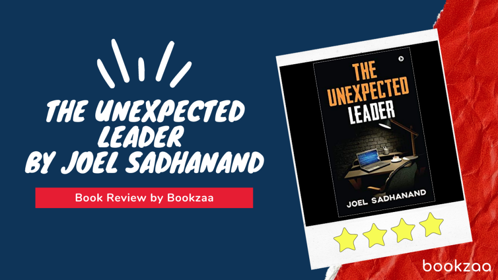 The Unexpected Leader by Joel Sadhanand - Blog Banner