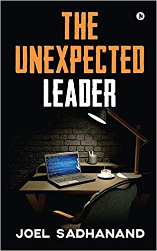 The Unexpected Leader by Joel Sadhanand - Book Cover